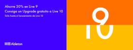Ahorra un 20% al comprar Live 9 y actualízate a Live 10 totalmente gratis