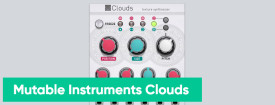 Softube presenta Mutable Instruments Clouds