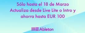 Sólo hasta el 18 de marzo: Actualiza desde Live Lite o Intro y ahorra hasta 100 euros